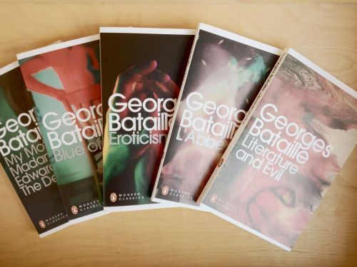 Georges Bataille: Modern Classics by Penguin BooksMy Mother, Madame Edwarda, The Dead Man; Blue of Noon; Eroticism; L'abbé C; Literature and Evil (From left to right)