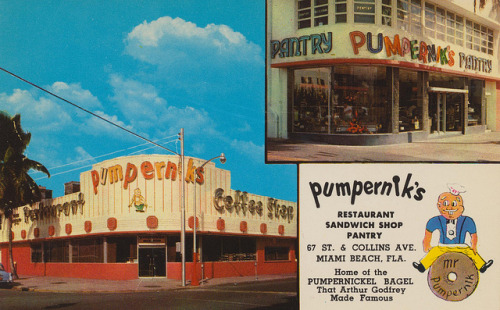 Pumpernik's - Miami Beach, Florida  World-famed home of the pumpernickel bagel and the South's finest food, located at 67th Street and Collins Avenue, heart of Miami Beach's billion-dollar hotel row.