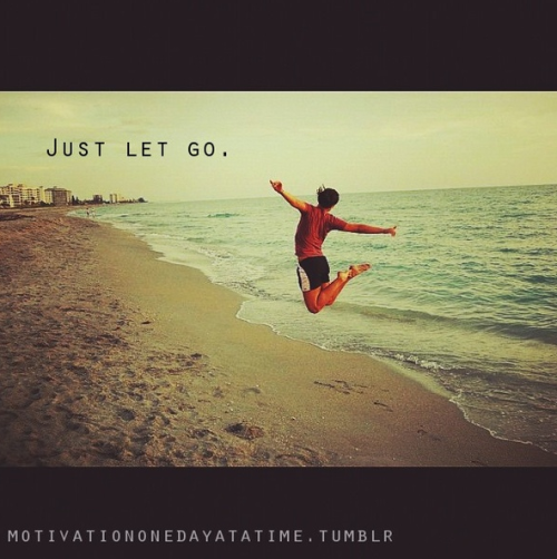 Just let go.