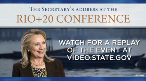 Secretary Clinton addressed the plenary meeting at Rio+20, the United Nations Conference on Sustainable Development in Rio de Janeiro, Brazil. A transcript and video will be posted when available. For more updates go to: http://www.state.gov/index.htm