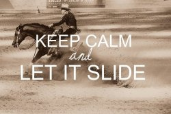 keepcalm-equestrians:  submitted by: reiningurl