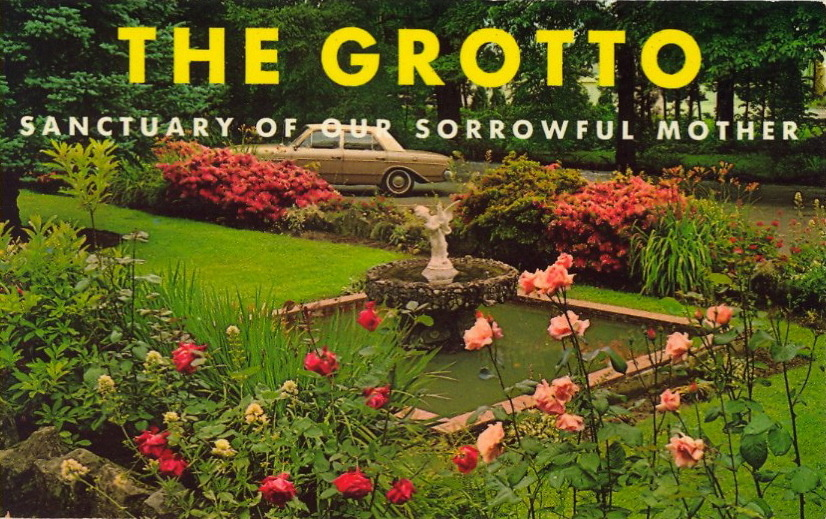 "GROTTO GO NOW  THE GROTTOSANCTUARY OF OUR SORROWFUL MOTHER Sunken Gardens on the grounds of the Sanctuary of Our Sorrowful Mother, Portland, Oregon.  What makes this a ""BAD POSTCARD"" for me: 1) The font 2) The car"