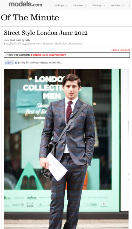 Street style from LONDON Mens Collections S/S 2013 is up at models.com http://models.com/oftheminute/?p=43328 Check out that guy in a McQueen suit. Love you London. Miss you London. THANK YOU MODELS.COM <3 <3 <3
