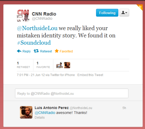 Got a shout out from CNN Radio on one of my stories!  Mistaken Identity: Who is Sarah? (Story)  [Vocalo on WBEZ June 2nd 2012] by LuisAntonioPerez Produced by Sarah Lu