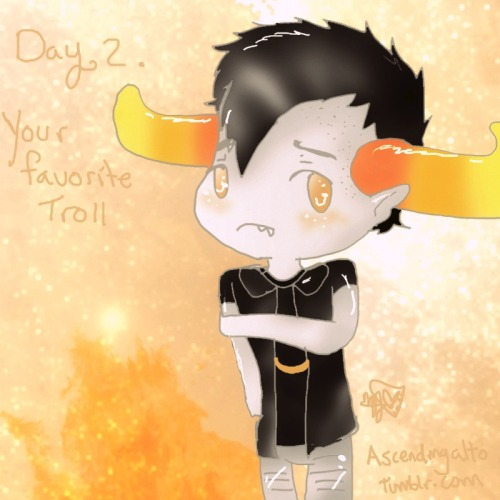 Homestuck 30 Day Challenge    Day 2. Your Favorite Troll         Tavros Nitram (Wish I'd done a better pic Dx)   In all honesty I like all the trolls in their own way, some more than others but yeah. Tavros definitively has to be my favorite though <33 My goodness, from his very first scene which was adorable as HECK to his death which made me cry this kid totally got the short end of the stick, but he's still nice to everyone despite that ;W; bwaaaWhatacutie   Until Tomarrow    ~Alto