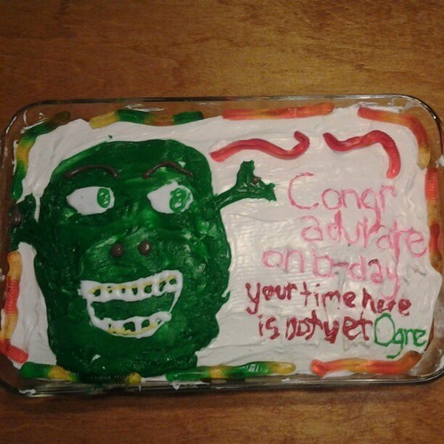 """Congratulate on b-day, your time here is not yet ogre."" (submitted by bitterkiwi)  this was submitted a few days before my birthday so im gonna assume this was for my birthday. thank"