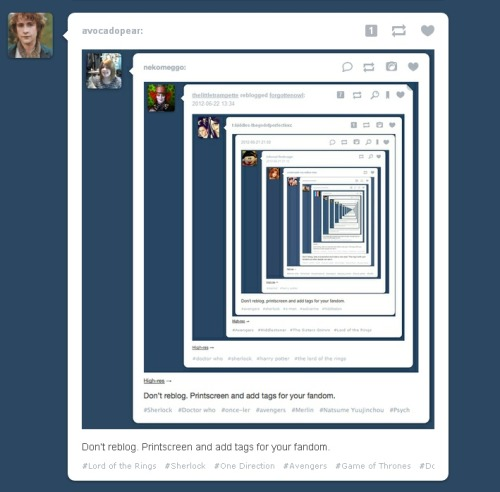 Don't reblog. Printscreen and add tags for your fandom.