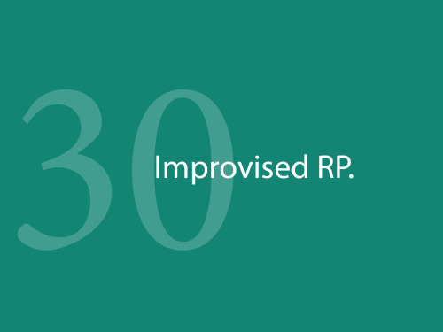 "rpprotips:  RP Pro Tip 30: Improvisation in roleplay is coming up with action on the spot, rather than planning it out. Most RP is improvised. Therefore, it pays to know a thing or two about how to improvise. Fortunately, we can take a few pointers from the classical art of theatre. 1. Don't block. Blocking is when your partner tries to take the action in one direction, and you deny them— either because you don't recognize the direction they're headed, or because you have your own ideas of where it should go. Here's an example I see all the time: one character will ask another, ""What can I do for you?"" This is a fantastic opening for roleplay which is almost always denied. Most characters will say, ""Nothing, thanks."" And suddenly you're left with nothing to talk about. Instead, come up with something they can do for you. Take into consideration what your character might be doing that they would need help with, or what area of expertise the character you're interacting with might be able to contribute. 2. Don't put yourself above your partner. It's not a competition, it's a collaboration. If you're open to new directions and give your partner a chance to shine, you'll be pleasantly surprised. When they look good, you both look good. Never try to take RP in a direction that feels unnatural or forced.  3. Tell a story. Give your interaction some structure. Assign a purpose to your character— it can be as simple as ""I was just stepping out for some coffee!"" or as complex as, ""Oh my god Darth Vader has invaded Narnia!"" The more material you give to your interaction, the easier time you'll have keeping it going. As with all tips, keep in mind that these are suggestions— not rules. There are a lot of fantastic roleplayers out there who do just fine without regard to these guidelines. But for those who find themselves struggling, this may help. Suggested by shieldagentmorgan"