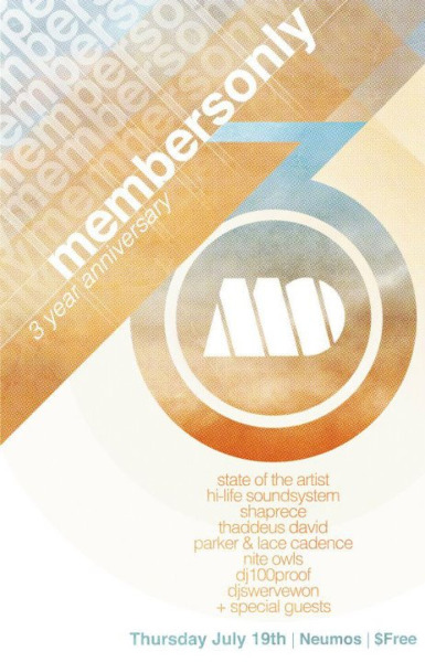 Member's Only is hosting a FREE show for their 3-year Anniversary at Neumos. Featuring SO many good people: State Of The Artist, Hi-Life Soundsystem, Shaprece, Thaddeus David and more! If you're in the town and you miss this, you are snoozin'.