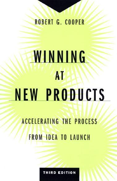 Winning at New Products: Accelerating the Process from Start to Launch by Robert Cooper Psst: Fund my education and further your knowledge! Click the image to purchase this book on Amazon!