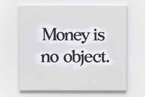 "visual-poetry:  ""money is no object"" by ricci albenda"