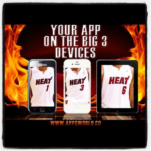 The heat is on to get your #App ….#champs #iPad #Android #iPhone (Taken with Instagram)