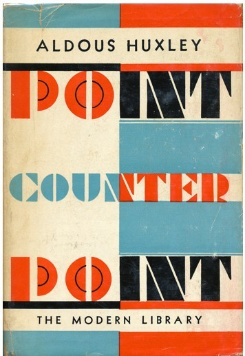 wordsandeggs:  Aldous Huxley: Point Counter Point, Modern Library edition. Via The Citrus Report.