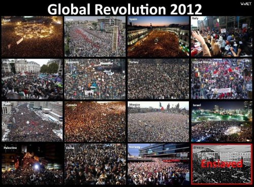 "globalconsciousevolution:  Global Revolution 2012Egypt, Syria, Spain, Italy, England, Germany, Turkey, United States, Russia, Canada, Mexico, Israel, Palestine, China, Norway, & Greece: ""The largest public protests, rallies and demonstrations that the world has ever seen are happening right now - with almost no media coverage. Not only is there a blackout on these events in the media, but youtube is frequently removing footage of these mass rallies and events when requested to do so by governments: 'Google, the owner of You Tube, has complied with the majority of requests from governments, particularly in the United States and the UK, not only to remove You Tube videos, but also specific web search terms and thousands of ""data requests,"" meaning demands for information that would reveal the true identity of a You Tube user.' These events are truly inspiring and should be front page news! Yet mainstream media is working with governments to keep people uninformed and disempowered.""http://worldtruth.tv/government-orders-youtube-to-censor-protest-videos/"