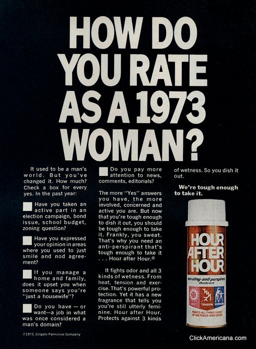 superseventies:  'How Do You Rate as a 1973 Woman?' - Hour After Hour antiperspirant advertisement, 1973.  Using the equal rights debate to advertise antiperspirants. Lovely.