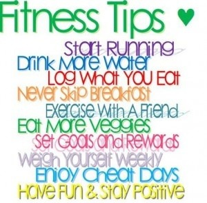 Some tips for getting in shape. :]