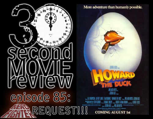 "Wonka's 30 Second Movie Review. Episode 85: ""Howard the Duck"" (1986)NERDFIGHTER REQUEST!!!http://www.keek.com/!YCpiaab"