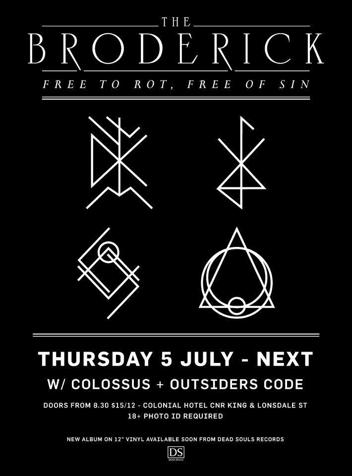 We're playing our first show back at Next on July 5th with our friends in The Broderick and Outsiders Code. The Broderick are also launching their album 'Free to Rot, Free of Sin' and will be playing the whole record in it's entirety.  It's going to be wild, come check it out.