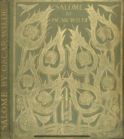 Salome. A Tragedy in One Act Oscar Wilder.  Illust. Aubrey Beardsley.  John Lane, 1907.  16 plates by Aubrey Beardsley, publisher's decorative cloth gilt.