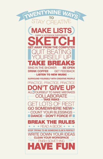 29 Ways to Stay Creative by =edhall on deviantART(via Fancy)