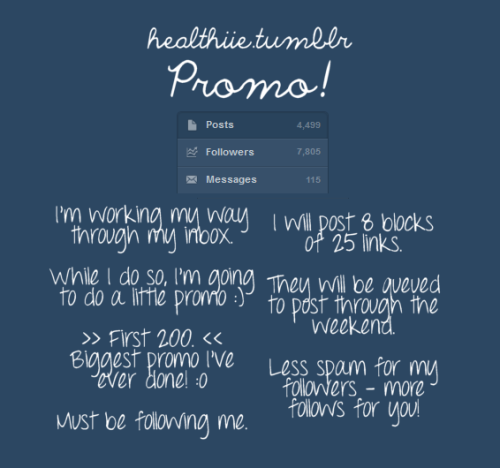 healthiie:  A little promo. And by little I mean big. :D All the info is in the picture, babes! Click here to follow me <3  PS, reblogs only - no likes!