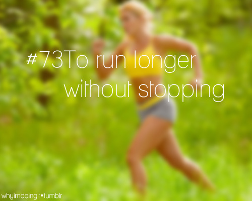 reach-my-g0al:  #73 To run longer without stopping