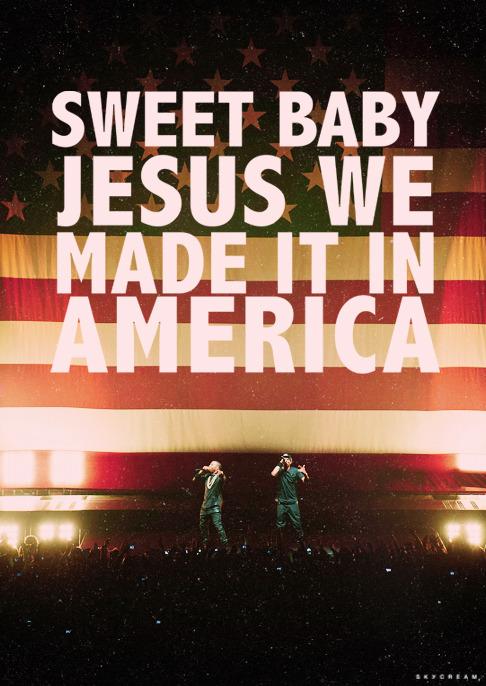 Made in America.