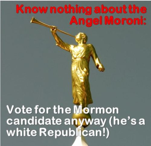 "Mitt's Mormon army: religious beliefs are an issue only for black presidential candidates President Obama's religious beliefs have been a major issue for teagelicals for over three years now. Raw Story reports that one in five Republicans believe the president is a Muslim: ""18 percent of Republicans believed Obama was Muslim, even though the President is a church-going Christian. Both Obama's religion and his birthplace have been points of controversy in his public career, Gallup noted. These data show that in terms of his religion, most Americans do not adhere to the belief that he is a Muslim. However, the fact that almost one in five Republicans do hold this belief suggests the potential for continuing controversy on this issue in the months ahead."" Related: Mitt's Mormon army mobilizes Note: The Angel Moroni is a registered trademark of the LDS Church."