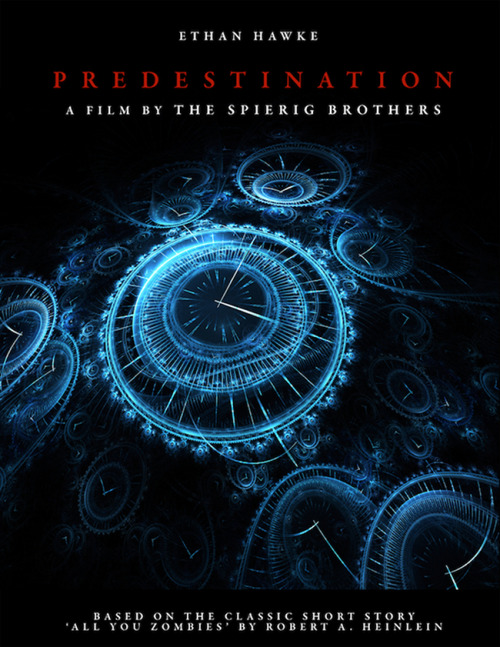 "PREDESTINATION Directed by Spierig Brothers With Ethan Hawke Based in the short story ""All your Zombies"" by Robert A. Heinlein The story involves an intricate series of time-travel journeys (w)"