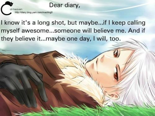 hetaliadiaries:  Dear diary, I know it's a long shot, but maybe…if I keep calling myself awesome…someone will believe me. And if they believe it…maybe one day, I will, too.  Art from: http://www.pixiv.net/member.php?id=922936 Submitted by: http://www.pixiv.net/member.php?id=922936