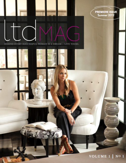 I am honored to be on the cover of the premiere issue of ltdMAG; a digital magazine embracing and encouraging entrepreneurial women. The content is both inspiring and supportive and I couldn't be more proud to represent women living their dream. Thanks for everything Nada! xoxo