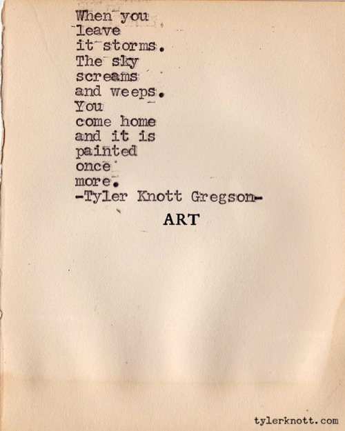 Typewriter Series #98 by Tyler Knott Gregson