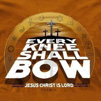 Philippians 2:10-11    10 that at the name of Jesus every knee should bow,    in heaven and on earth and under the earth,11 and every tongue confess that Jesus Christ is Lord,    to the glory of God the Father.