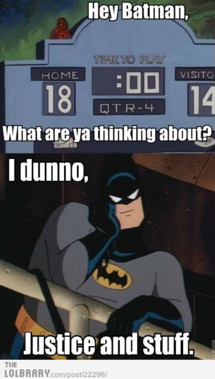 onlythefunnieststuff:  Whatcha thinking bout Batman?Follow this blog for the best new funny pictures every day  (via imgTumble)