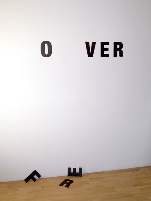 """nothing lasts forever"" by anatol knotek have a look at more of my text-objects and installation art here: http://www.anatol.cc/objects_en.html"