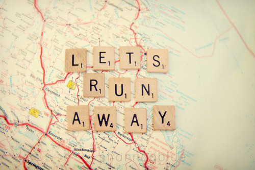 or let me run away