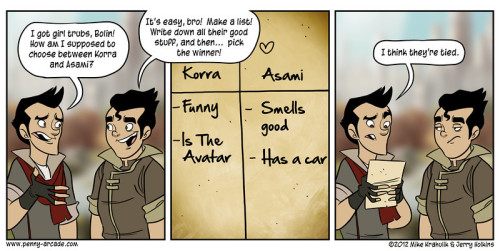 Haha, even Tycho from Penny Arcade was irritated by Mako's inability to decide between Asami and Korra and poncing around like an indecisive idiot. (I speak as a fervent Mako fan, who delights in his idiocy even as it causes me to facepalm.)