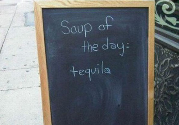 collegehumor:  Soup of the Day: Tequila The real liquid lunch.