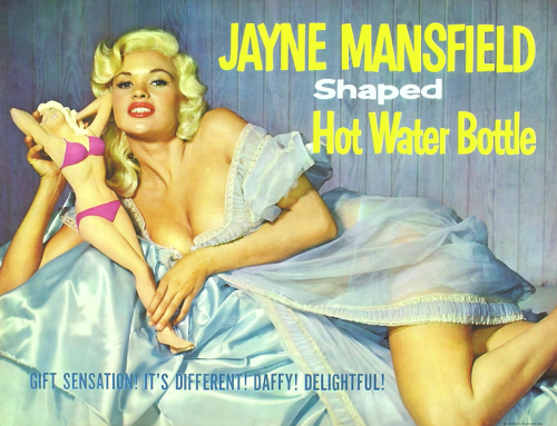 simply-divoon:  Jayne Mansfield in an advertisement for a line of hot water bottles shaped in her likeness, 1957The hot water bottles were 22 inches long and made of hard plastic molded into the shape of the famous actress and sex symbol.