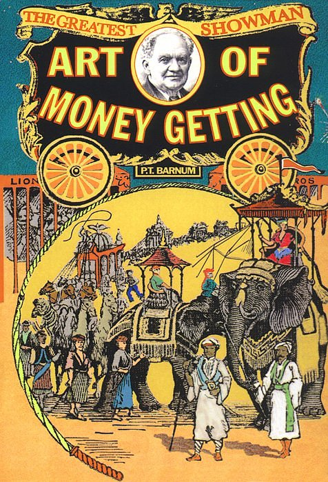 "P.T. Barnum, The Art Of Money Getting (1880)  ""Golden rules for making money."" The table of contents alone is awesome:  The art of money getting Don't mistake your vocation Select the right location Avoid debt Persevere Whatever you do, do it with all your might Depend upon your own personal exertions Use the best tools Don't get above your business Learn something useful Let hope predominate, but be not too visionary Do not scatter your powers  Be systematic Read the newspapers Beware of ""outside operations"" Don't indorse without security Advertise your business Be polite and kind to your customers Be charitable Don't blab Preserve your integrity Like most prescriptive books (including my own) you could probably write a whole book simply stating the opposite, but there's so much in this book I love, especially the very simple message of ""living below your means"" stated in the beginning, which is not stressed enough these days:     True economy consists in always making the income exceed the out-go. Wear the old clothes a little longer… live on plainer food if need be; so that, under all circumstances, unless some unforeseen accident occurs, there will be a margin in favor of income.   Great read.  Files under: my reading year 2012"