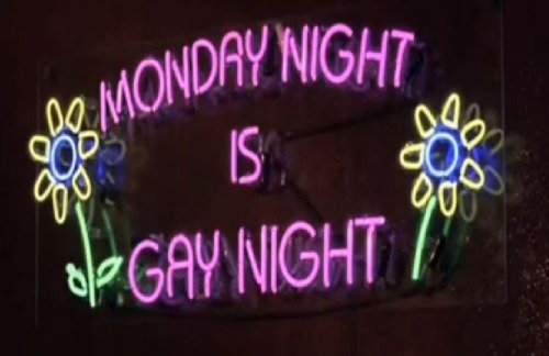 Monday Night is Gay Night.