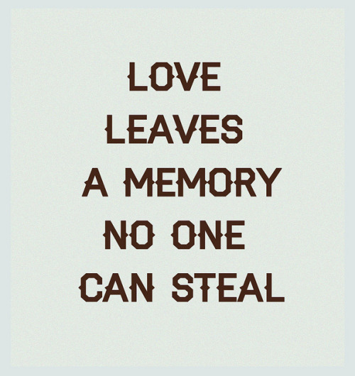 visualgraphic:  Love leaves a memory