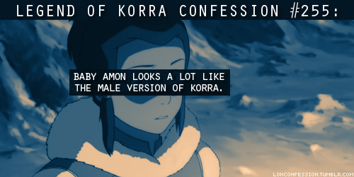 255: Baby Amon looks a lot like the male version of Korra. submitted by korramint  Holy fudgenuggets, you're right… O__O