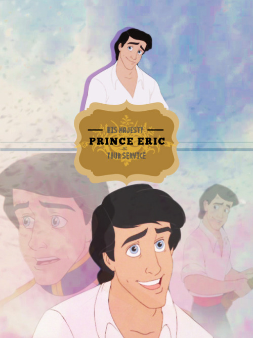 His majesty, Prince Eric, at your service.