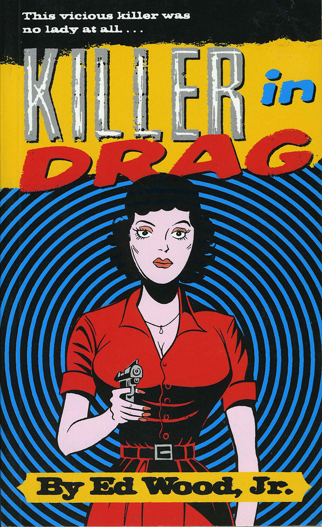 Ed Wood Jr.- Killer In Drag (by x-ray delta one)