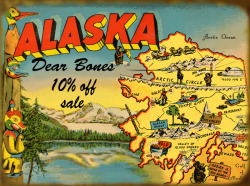 Heading to Alaska the first week of July! 10% off anything in my Etsy shop using the coupon code ONWARDALASKA 'til I leave! Thanks to bonesnthings for making this snazzy banner!