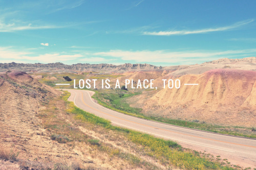 tripoddiaries:  photo 338/365: 'lost is a place, too' (anon) © Ashley Herrin Twitter // Flickr // Facebook