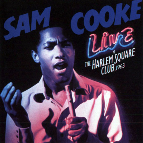 "CLASSIC ALBUM… LIVE AT THE HARLEM SQUARE CLUB, 1963, SAM COOKE  Cooke was elegance personified, but he works this Florida club until it's hotter than hell, while sounding like he never breaks a sweat. He croons ""For Sentimental Reasons"" like a superlover, and when the crowd sings along with him, it's magic."