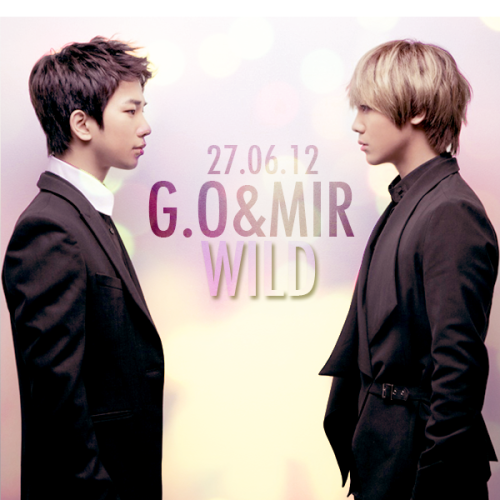 mikuen:  MBLAQ's Mir & G.O - WILD  Sorry for the lack of updates guys, work and BLAQ% tour plans have kept me busy. Anyway, G.O & Mir's WILD at midnight tonight! MBLAQ For Thought : Have a WILD night with G.O and Mir.