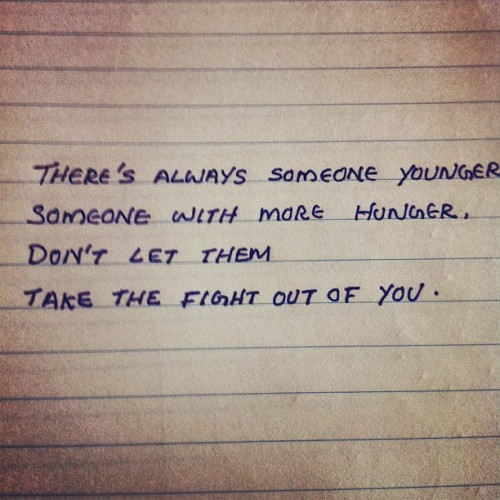 Don't let them take the fight out of you.  (Taken with Instagram)
